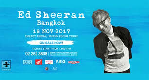 ed sheeran tour 2017 ed sheeran live in bangkok 2017