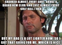 Funny Golf Memes - my first time out golfing this year caddyshack meme is quite