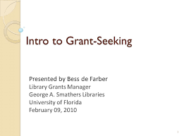 Seeking Intro Intro To Grant Seeking Presented By Bess De Farber Library Grants