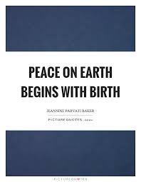 peace on earth begins with birth picture quotes
