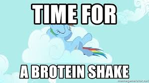 My Little Pony Meme Generator - time for a brotein shake my little pony meme generator