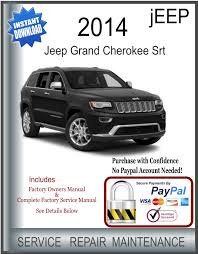 jeep grand repair manual pdf 2014 jeep grand srt owners manual complete factory