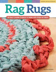 Crochet Rugs With Fabric Strips Rag Rugs Revised Edition 16 Easy Crochet Projects To Make With