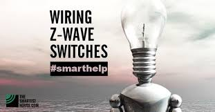 z wave light switch dimmer wiring z wave switches do s and don ts the smartest house