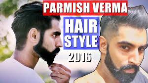 hair style of mg punjabi sinher parmish verma hairstyle beard style 2017 youtube