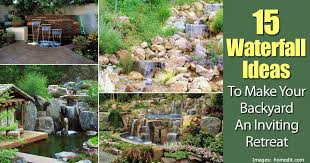 Backyard Waterfall Ideas by 15 Waterfall Ideas To Make Your Backyard An Inviting Retreat