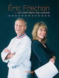 livre de cuisine grand chef eric frechon un chef dans ma cuisine livre eric frechon