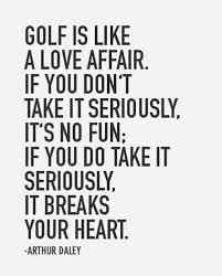 golf love quotes classy 50 best golf quotes of alltime colorado