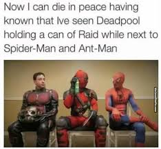 Raid Meme - deadpool holding a can of raid next to spider man and ant man