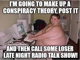 Conspiracy Theorist Meme - conspiracy imgflip