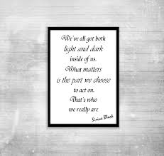 Light And Dark Quotes Printable Harry Potter Poster Quote Sirius Black We U0027ve All