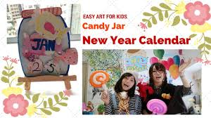 easy arts u0026 craft for kids new year calendar candy jar youtube