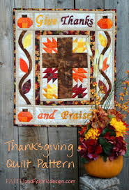 pattern give thanks and praise thanksgiving quilt faith and fabric
