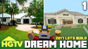 Dream Home by Minecraft Xbox One Let U0027s Build The Hgtv Dream Home 2017 Part 1
