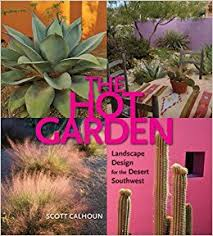 Southwest Landscape Design by Garden Landscape Design For The Desert Southwest Scott