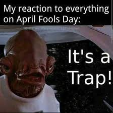 April Fools Day Meme - april fool jokes memes april fool movies to watch 2017 happy