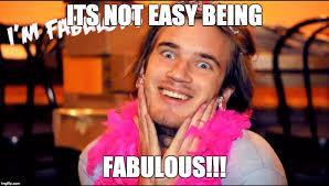 Fab Meme - fabulous imgflip