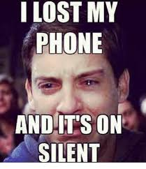Lost Phone Meme - i i my lost phone and it s on silent dank meme on me me