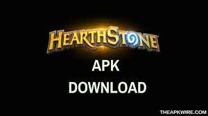 hearthstone apk hearthstone apk free for android unlimited gold