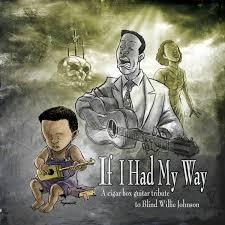 Blind Willie Johnson Songs Shane Speal King Of The Cigar Box Guitar