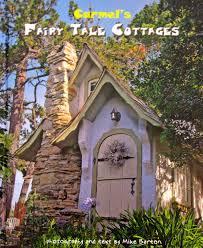 carmel u0027s fairy tale cottages by mike barton pilgrim u0027s way