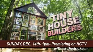 tiny house show tiny house builders tv show on hgtv w deek diedricksen