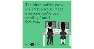 the office holiday party is a great place to meet everyone you u0027ve