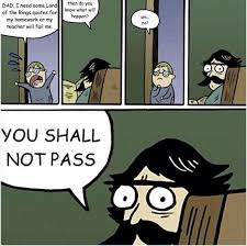 You Shall Not Pass Meme - lord of the rings quote you shall not pass meme 13 rofl