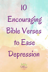 10 encouraging bible verses ease depression