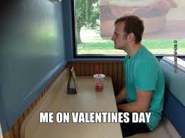 Alone On Valentines Day Meme - me on valentines day meme collection pinterest funny pictures
