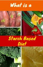 what is a starch based diet starches and greens
