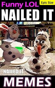 memes nailed it hilarity pinterest fails cooking disasters epic