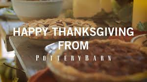 pottery barn thanksgiving happy thanksgiving from pottery barn youtube