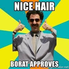 Nice Hair Meme - nice hair borat approves borat meme meme generator