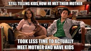 Mother Memes - 25 how i met your mother memes that any fan would love to watch