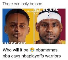 There Can Only Be One Meme - there can only be one ig n memes who will it be nbamemes nba cavs