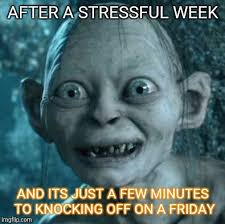 Its Friday Memes 18 - gollum meme imgflip