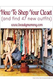 How To Purge Your Closet by 20 Best How To Shop Your Closet Images On Pinterest Capsule