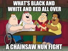 Chainsaw Meme - those nuns and their chainsaws imgflip