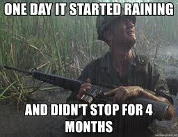 Forrest Gump Rain Meme - one day it started raining and didn t stop for 4 months forrest