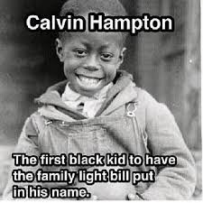 Black Kid Memes - calvin hton the first black kid to have the family light bill put
