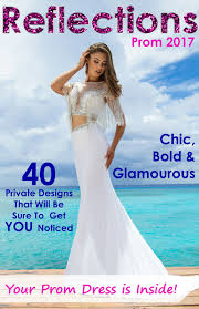 2017 prom catalog reflections bridal prom and pageant
