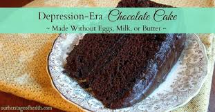 depression era chocolate cake recipe our heritage of health