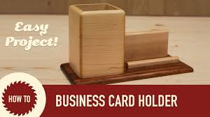 wooden pencil holder plans how to make a pencil business card holder youtube