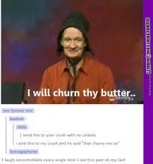 Butter Meme - i will churn thy butter for you by jzombi27 meme center