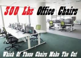 300 lb capacity desk chair 300 lbs capacity office chairs for big and heavy people
