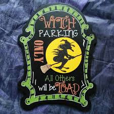 large wooden halloween sign witch parking only all others will be