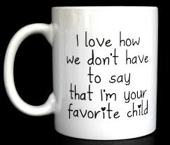 funny coffee mug favorite child ceramic coffee mug quote