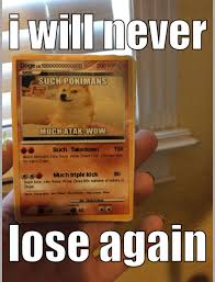 Pokemon Card Meme - my pokemon card meme by ethan3433 memedroid