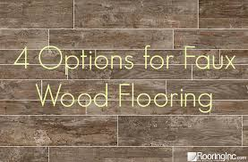 4 options for faux wood flooring flooringinc